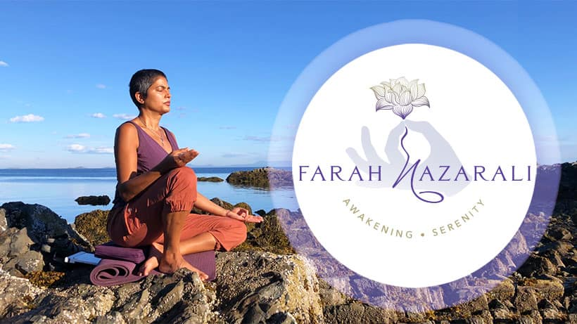 Farah Nazarali - Yoga, Meditation, Conflict Resolution - Branding, Website, Programs